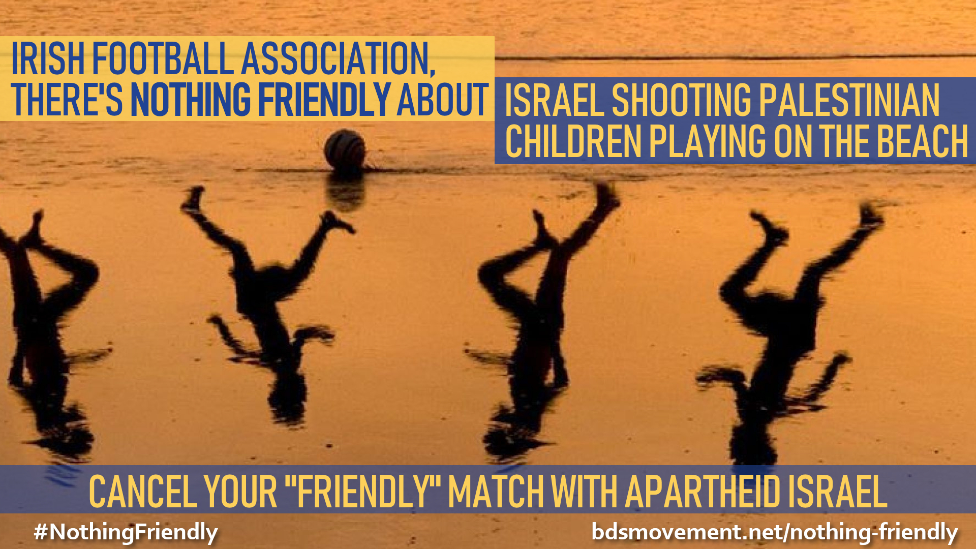 Irish Football Assoc, there's nothing friendly about shooting Palestinian children playing football on the beach