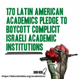 170 Latin American academics endorse boycott of complicit Israeli academic institutions