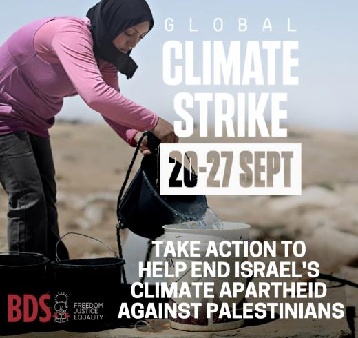 Join the Global Climate Strike - Oppose Israel's climate apartheid against Palestinians