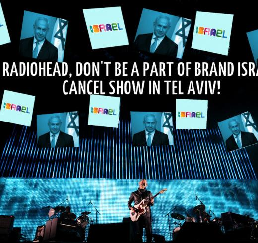 Radiohead, don't be a part of Brand Israel.