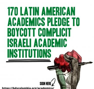170 Latin American academics endorse boycott of complicit Israeli academic institutions