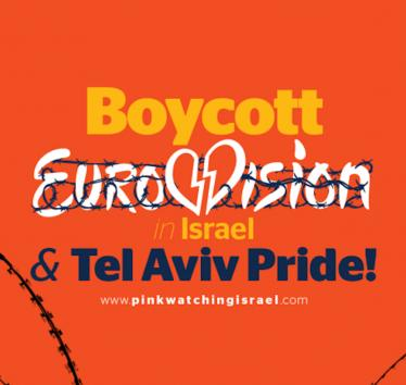 Boycott Eurovision in Israel and Tel Aviv Pride