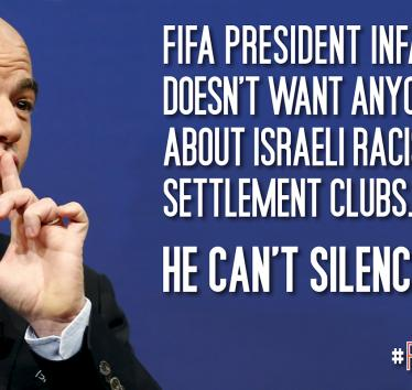 FIFA President Infantino doesn't want anyone talking about Israeli racism or settlement clubs