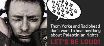 Radiohead, don't entertain apartheid Israel